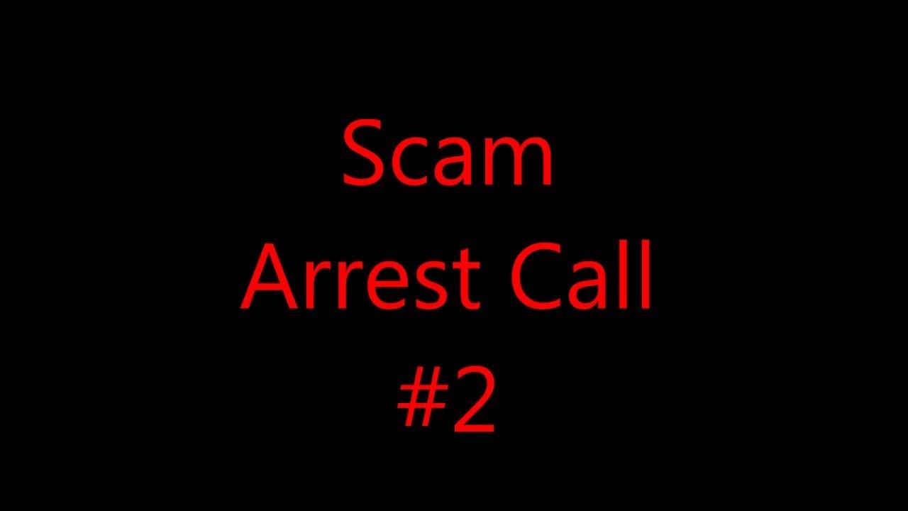 Scam Arrest Call #2