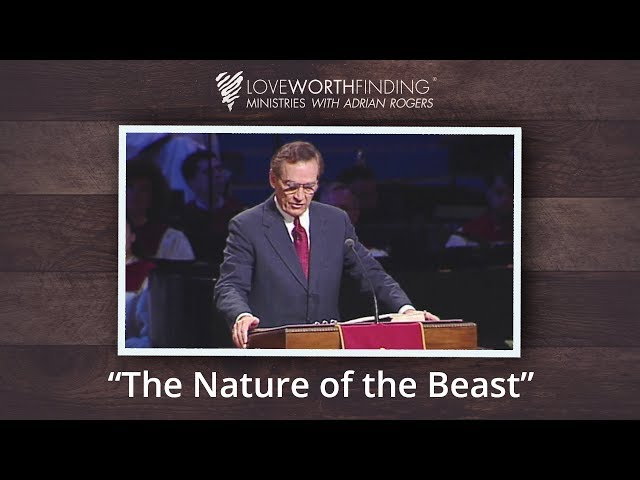 Adrian Rogers: The Nature of the Beast #1992