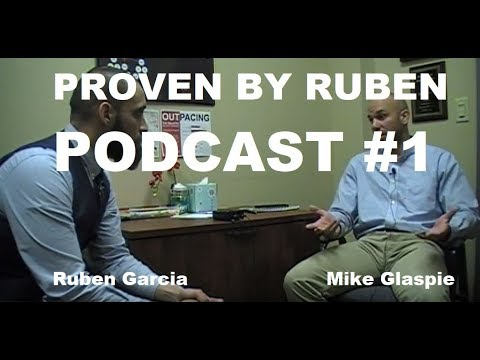 Proven By Ruben PODCAST #1 with Mike Glaspie (Real Estate Investor)