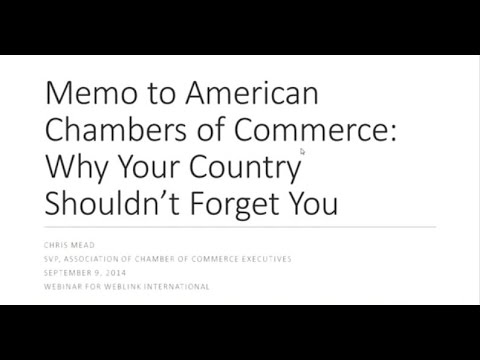 Memo to American Chambers of Commerce - Why Your Country Shouldn't Forget You