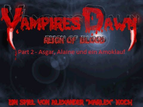 Let's Play Vampires Dawn #02: Asgar, Alaine und ein Amoklauf [German/Deutsch]