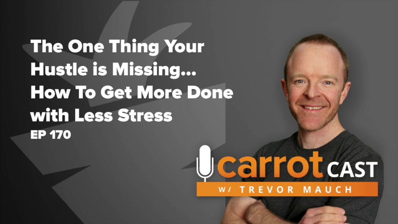 EP 170 The One Thing Your Hustle is Missing | How To Get More Done with Less Stress
