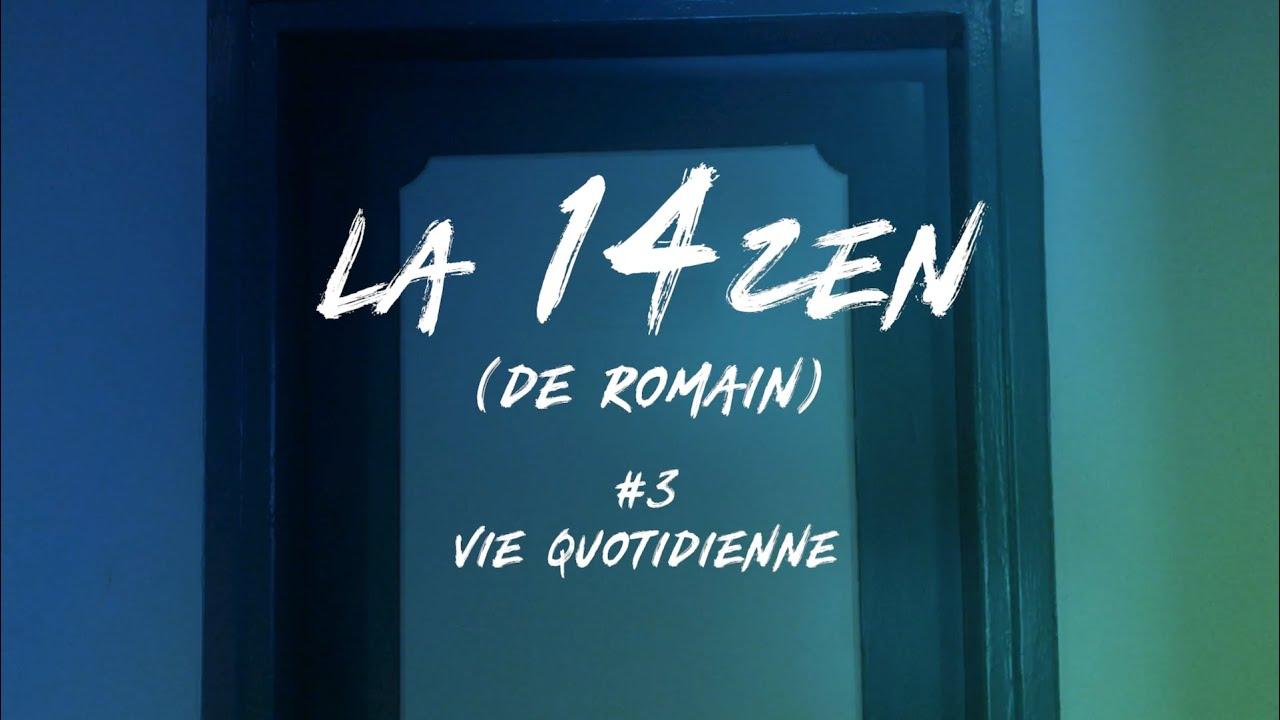 La 14ZEN (de Romain) - Episode 3 : Vie quotidienne