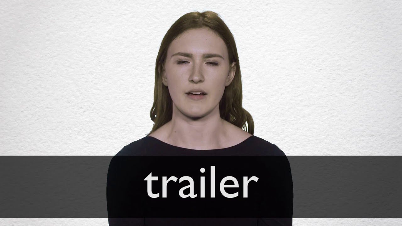 Trailer definition and meaning | Collins English Dictionary