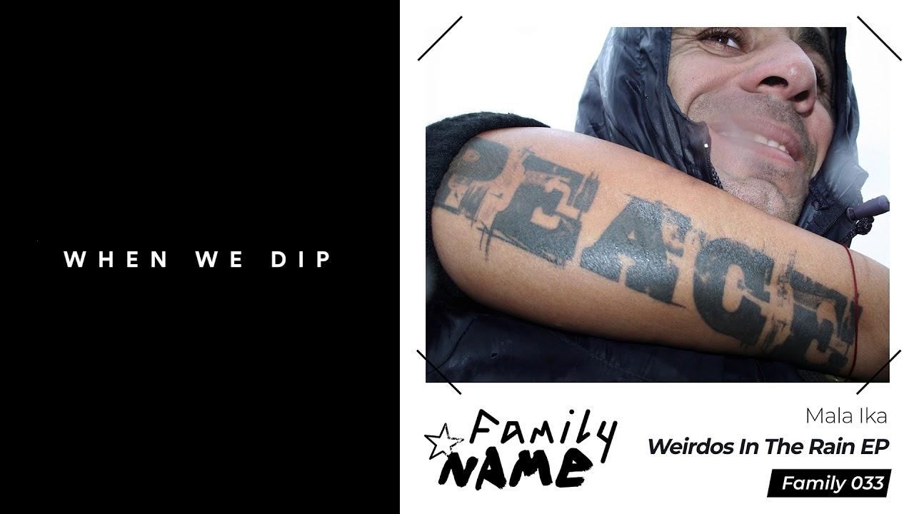 Download Premiere: Mala Ika - Weirdos [Family Name]