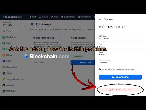 Blockchain.com, Error: Bad Parameter Value. Can't Buy Crypto [[ Do Not Deposit ]]