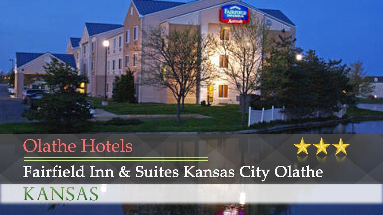 fairfield inn suites kansas city olathe olathe hotels kansas rh youtube com