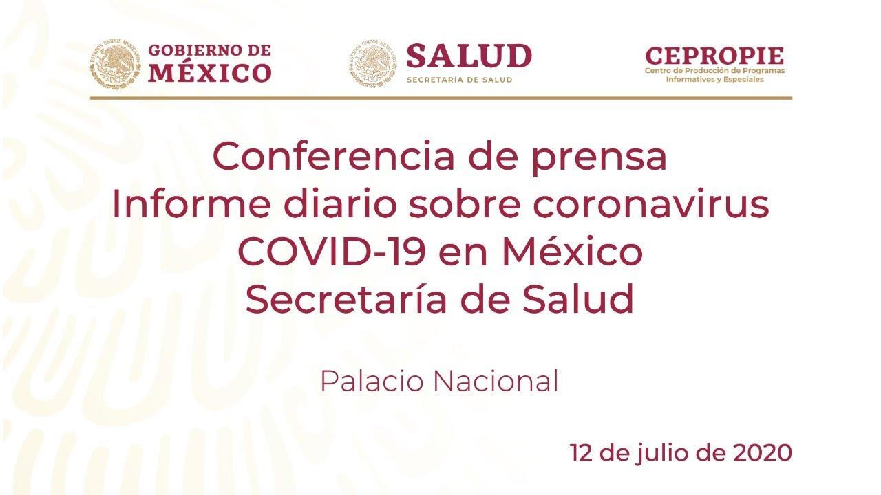 Informe diario sobre coronavirus COVID-19 en México. Secretaría de Salud. Domingo 12 de julio, 2020
