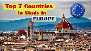 Top 7 Countries to Study in EUROPE, Best Countries and Universities Videsh Consultz