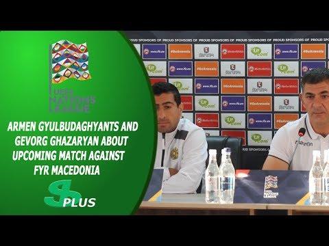 Armen Gyulbudaghyants's and Gevorg Ghazaryan's press-conference before match against FYR Macedonia