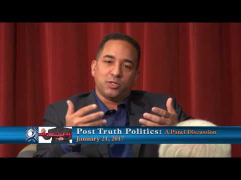Post Truth Politics:  A Panel Discussion