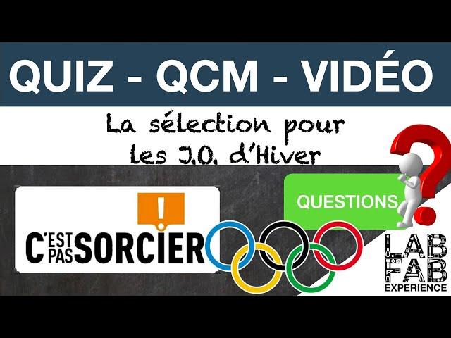 Quiz - QCM - C'est pas sorcier - Sélection des JO d'Hiver - Questions