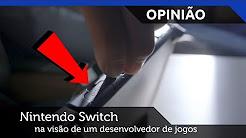 Nintendo Switch analisado na visão de um desenvolvedor de jogos