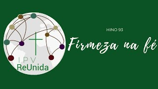 #IPVReunida - Firmeza na Fé (Hino 93)