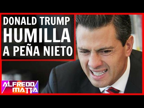 Noticia Ultima Hora Donald Trump Humilla Y Maltrata A Pena Noticias Mexico Youtube