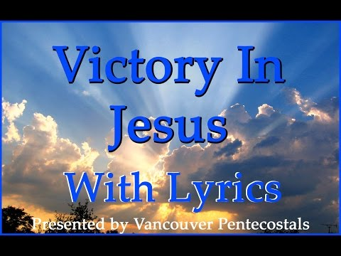 Victory In Jesus with Lyrics