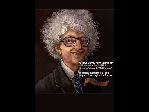 """Old Solvents, New Solutions?"" by Prof Sir Martyn Poliakoff"