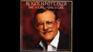 Roger Whittaker - Take a little - Give a little (1984)