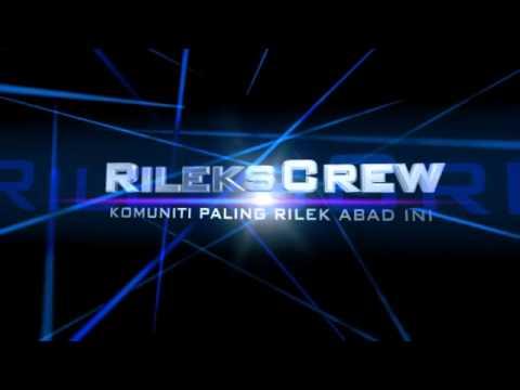 Rileks Crew Intro
