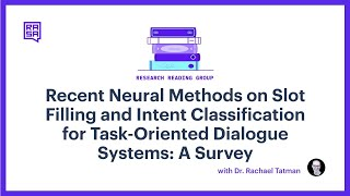 Rasa Reading Group: Recent Neural Methods on Slot Filling and Intent Classification
