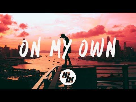 3LAU - On My Own (Lyrics / Lyric Video) feat. Nevve