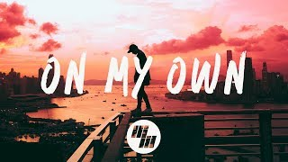 3LAU - On My Own (Lyrics / Lyric Video) feat. Nevve