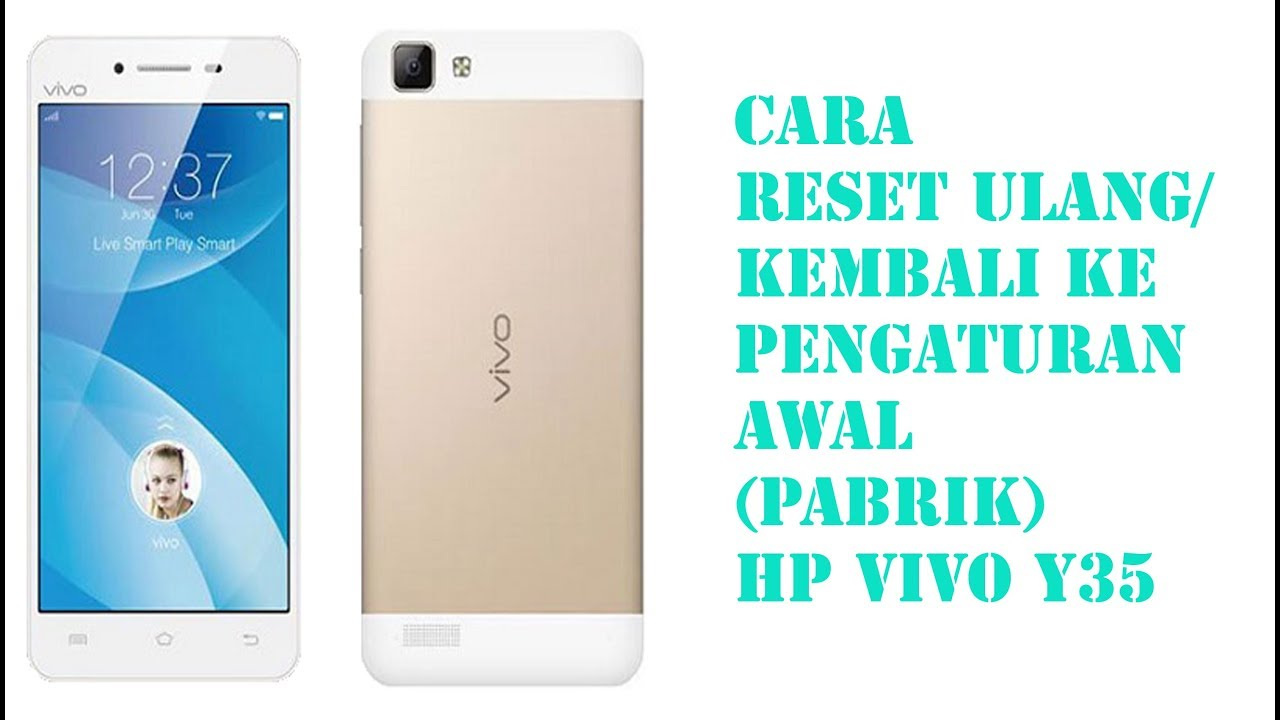 Cara Reset Ulang Hp Vivo Y35 Youtube