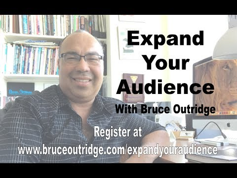 Expanding Your Audience with Bruce Outridge