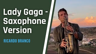 Lady Gaga - Always Remember Us This Way - Saxophone Cover [feat. Ricardo Branco]