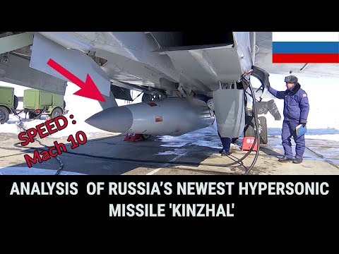 ANALYSIS  OF RUSSIA'S NEWEST HYPERSONIC MISSILE 'KINZHAL'