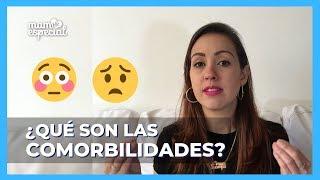 😟 ¿Qué son las Comorbilidades? ✅ Diccionario Mamá Especial