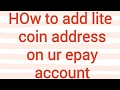 How to add lite coin address to your epay account and make it defult