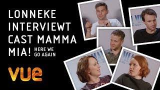 Vue Reporter Lonneke interviewt de cast van Mamma Mia! Here We Go Again