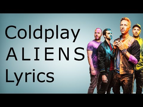 Coldplay  ALIENS Lyrics / Lyric Video