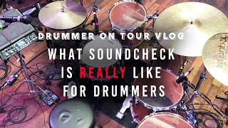WHAT SOUNDCHECK IS REALLY LIKE FOR DRUMMERS | DRUMMER ON TOUR VLOG