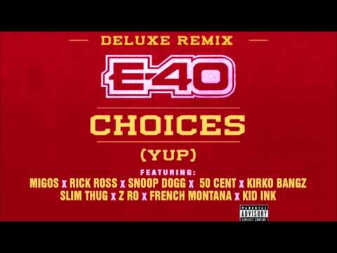 "E-40 - Choices ""Yup"" (Deluxe Remix)"