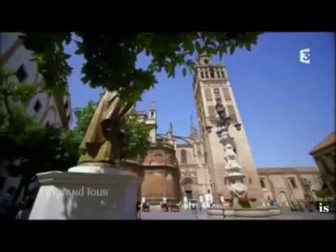 Ispavilia - Le Grand Tour en Sevilla (France 3)
