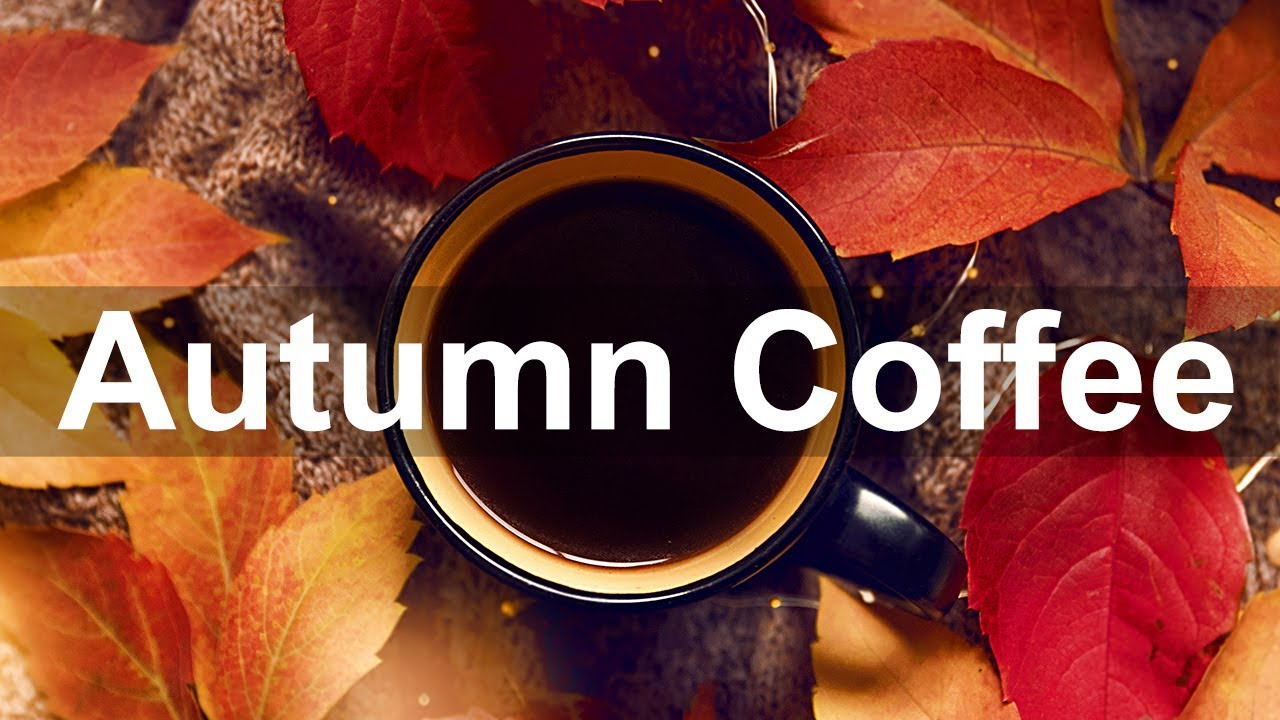 Relax Coffee Time Autumn - Smooth Jazz Cafe Music Instrumental Background