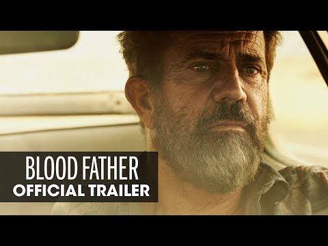 Blood Father 2016 Movie – Mel Gibson, Erin Moriarty