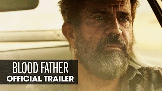 Blood Father  2016 Movie – Mel Gibson, Erin Moriarty  -  Trailer