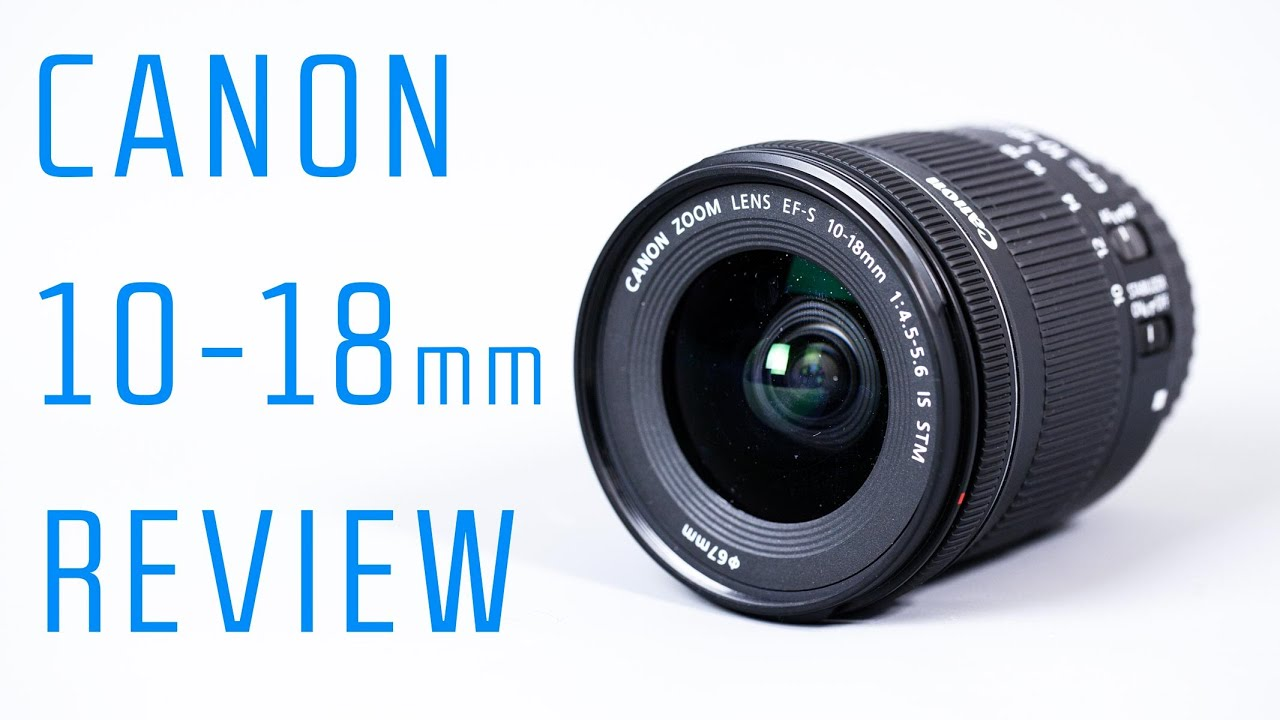 Canon EF-s 10-18mm Lens Review - YouTube
