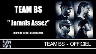 Team BS - Jamais Assez [Audio Officiel]