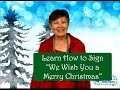 "Learn to Sign ""We Wish You a Merry Christmas"" 