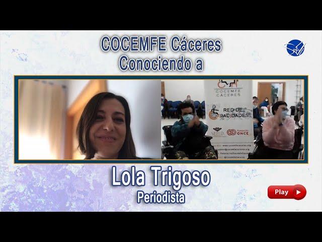 COCEMFE Cáceres. Conociendo a Lola Trigoso, periodista