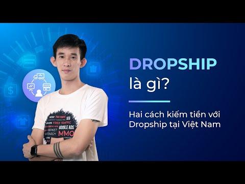 Dropshipping là gì? Hai cách kiếm tiền với Dropship tại Việt Nam - Lai Viết Nam   KTcity