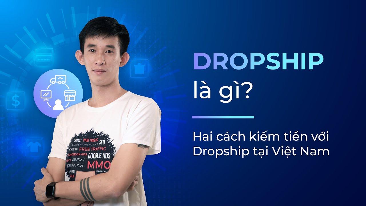 Dropshipping là gì? Hai cách kiếm tiền với Dropship tại Việt Nam - Lai Viết Nam | KTcity