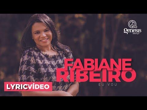 Fabiane Ribeiro - Eu vou [LYRIC VÍDEO]