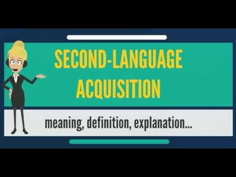 What is SECOND-LANGUAGE ACQUISITION? What does SECOND-LANGUAGE ACQUISITION mean?