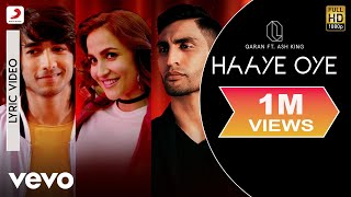 Haaye Oye - Official Lyric Video|QARAN ft.Ash King|Elli AvrRam|Shantanu Maheshwari