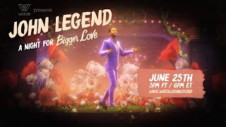"""John Legend LIVE - A Night For """"Bigger Love"""" Presented by Wave"""